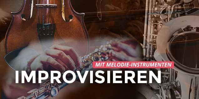 Improvisation für Melodie-Instrumente Fortgeschritten | Talentschule