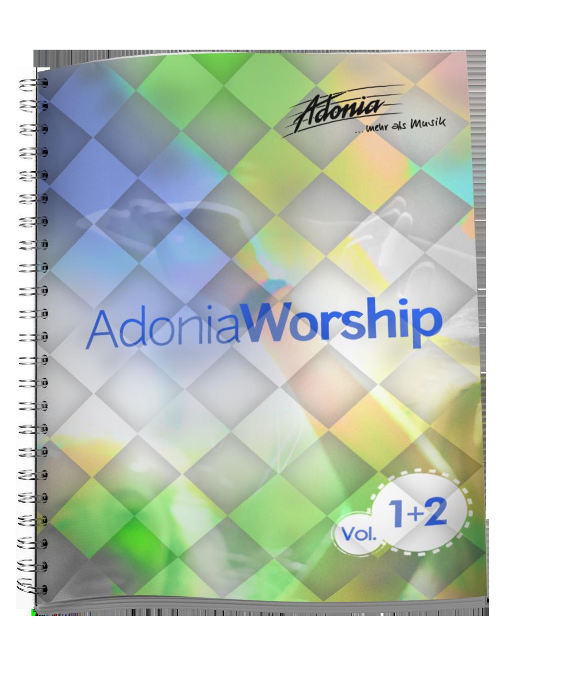 Liederbuch - Adonia Worship Vol.1 und Vol.2