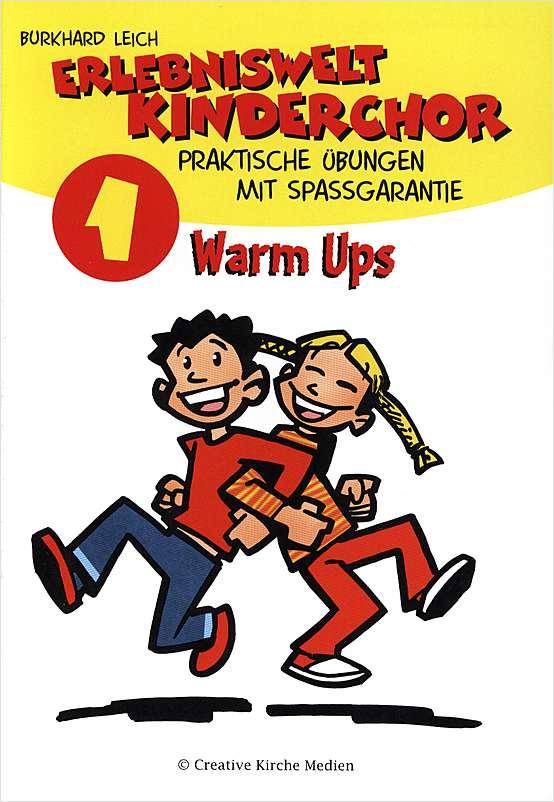 Erlebniswelt Kinderchor - Praktische Übungen mit Spaßgarantie: Warm Ups